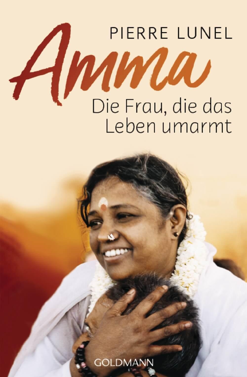 Amma, die Frau die das Leben umarmt